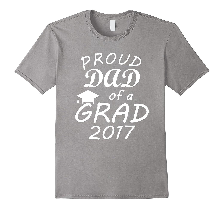 Mens Proud Dad of a Grad Class of 2017 Graduation T Shirts-Vaci