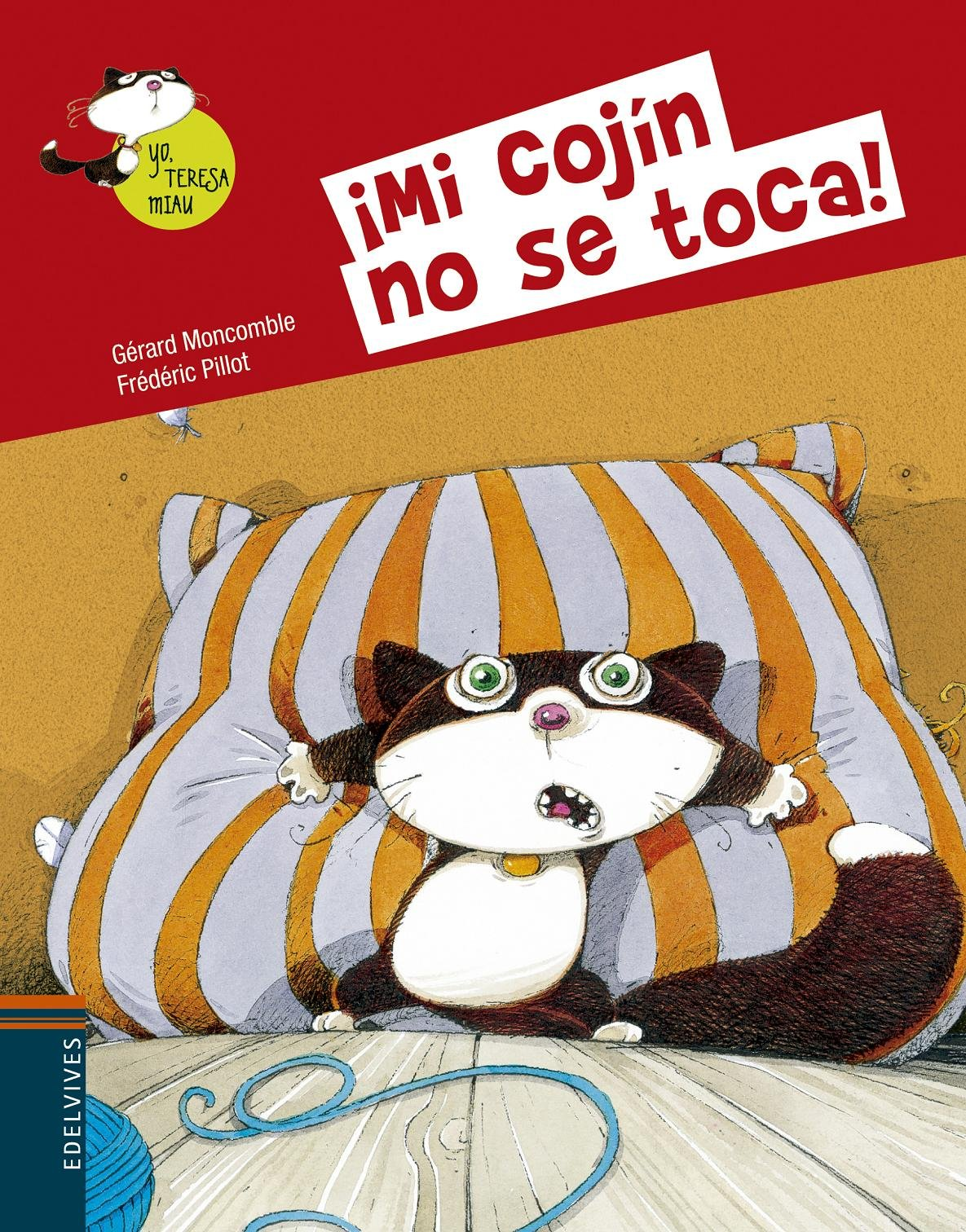 ¡Mi cojín no se toca! (Spanish) Hardcover – September 1, 2014