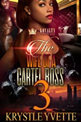 The Wife of a Cartel Boss 3 Kindle Edition