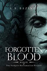 Forgotten Blood (Book 6) (THE VAMPIRE RECLAMATION PROJECT) Kindle Edition