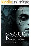 Forgotten Blood (Book 6) (THE VAMPIRE RECLAMATION PROJECT)