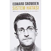 Sistem Hatası: ABD'nin Dünyayı Nasıl Gözetlediğini İfşa Eden Ajanın Hikayesi