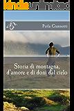 Storia di montagna, d'amore e di doni dal cielo