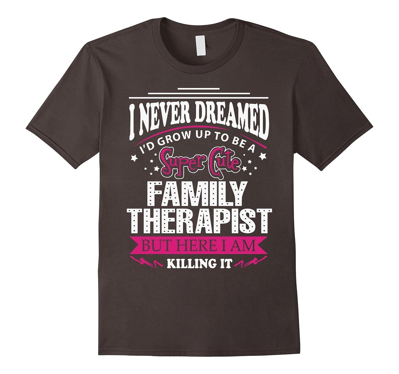 Family Therapist T-Shirt-RT