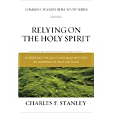 Relying on the Holy Spirit: Discover Who He Is and How He Works (Charles F. Stanley Bible Study Series)