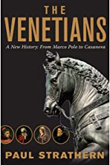 The Venetians: A New History: From Marco Polo to Casanova Kindle Edition