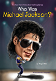 Who Was Michael Jackson? (Who Was...?)