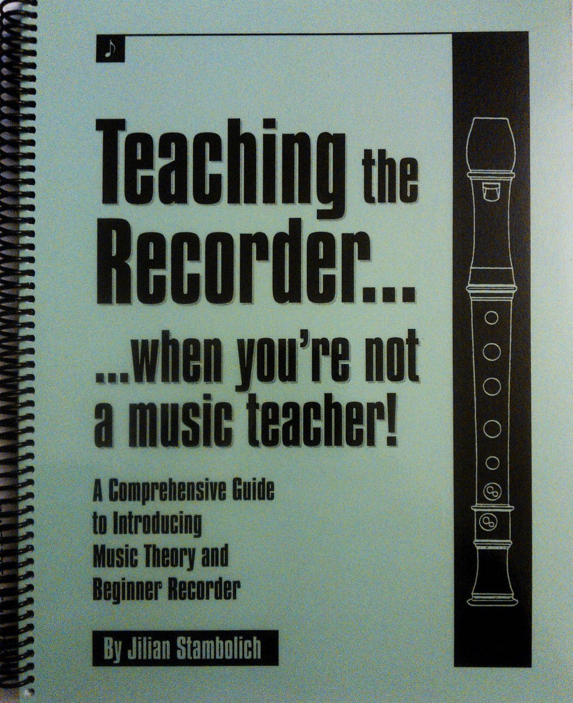 Teaching the Recorder... When You're Not a Music Teacher! pdf