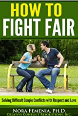 How to Fight Fair in Your Marriage (The Complete Guide to Passive Aggression Book 4) Kindle Edition