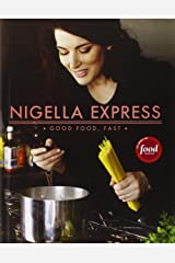 Nigella Express: 130 Recipes for Good Food, Fast Hardcover