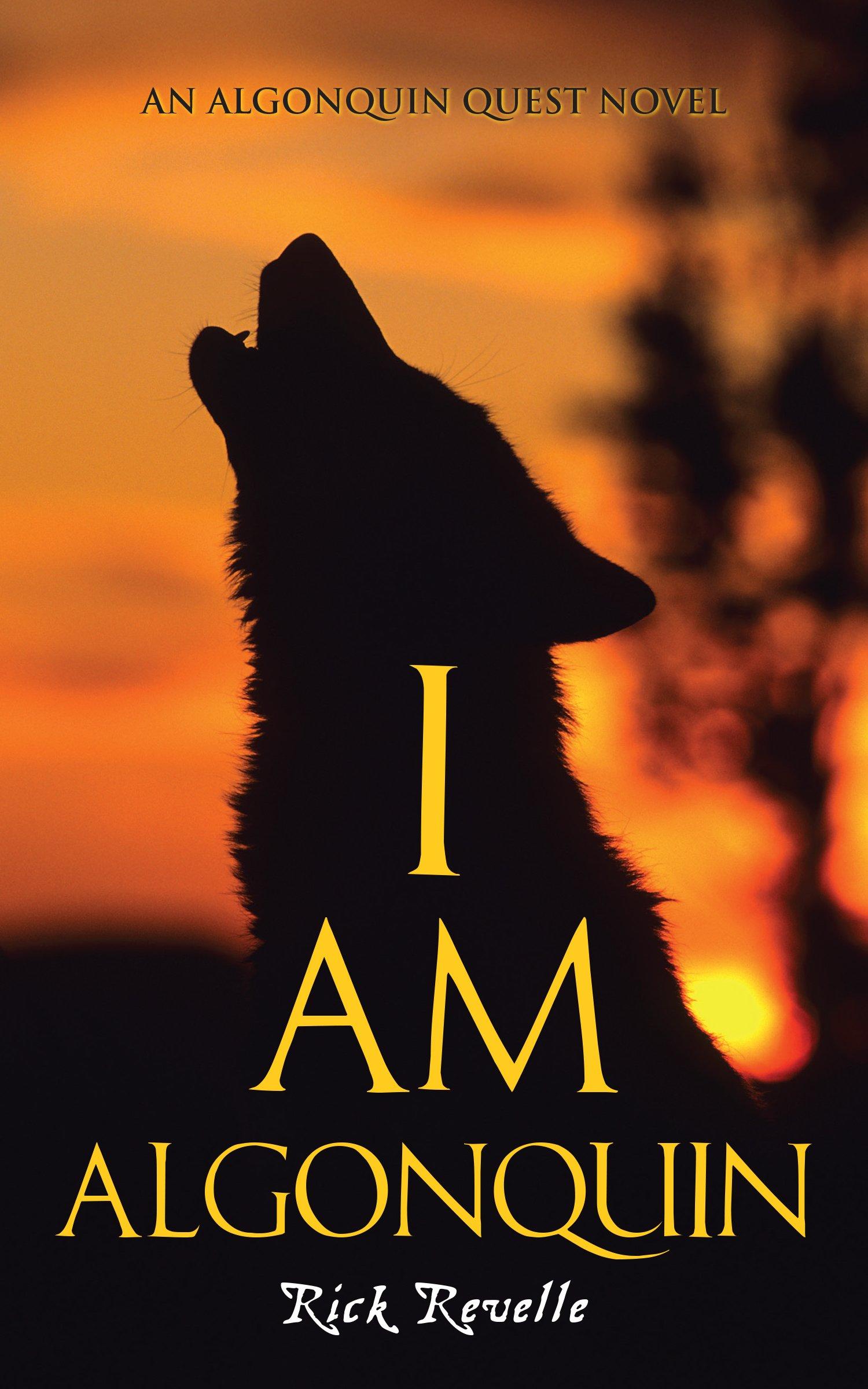 I Am Algonquin: An Algonquin Quest Novel (An Algonguin Quest Novel) pdf epub