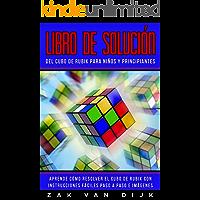 Libro de Solución del Cubo de Rubik para Niños y Principiantes: Aprende Cómo Resolver el Cubo de Rubik con Instrucciones…