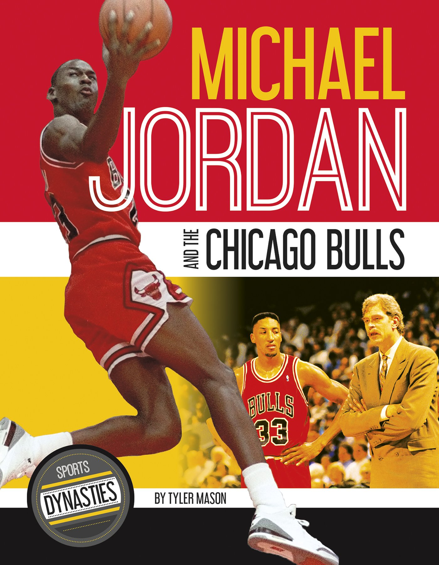 Michael Jordan and the Chicago Bulls (Sports Dynasties)