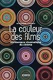 La Couleur des films. Dictionnaire chromatique du cinéma