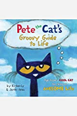 Pete the Cat's Groovy Guide to Life Kindle Edition