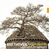 Beethoven: the Late Quartets