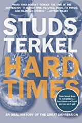 Hard Times: An Oral History of the Great Depression Kindle Edition