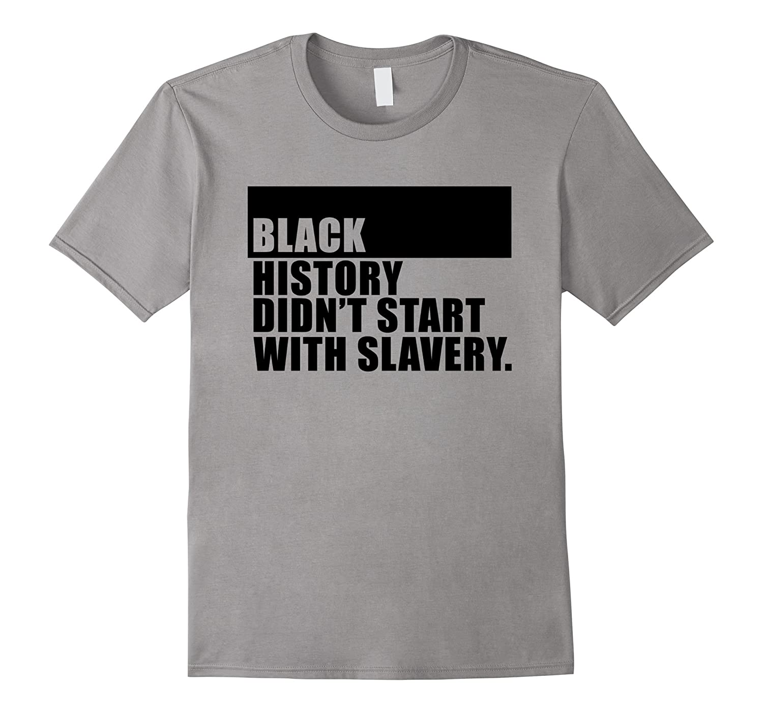 History didn't start with slavery T-Shirt-Art