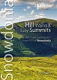 Hill Walks & Easy Summits: The Finest Walks on the Lower Hills of Snowdonia (Snowdonia: Top 10 Walks)