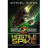 Hostile Spike (Battlegroup Z Book 2)