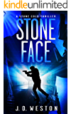 Stone Face: A fast paced action thriller full of twists and turns. (Stone Cold Thriller Series Book 12)