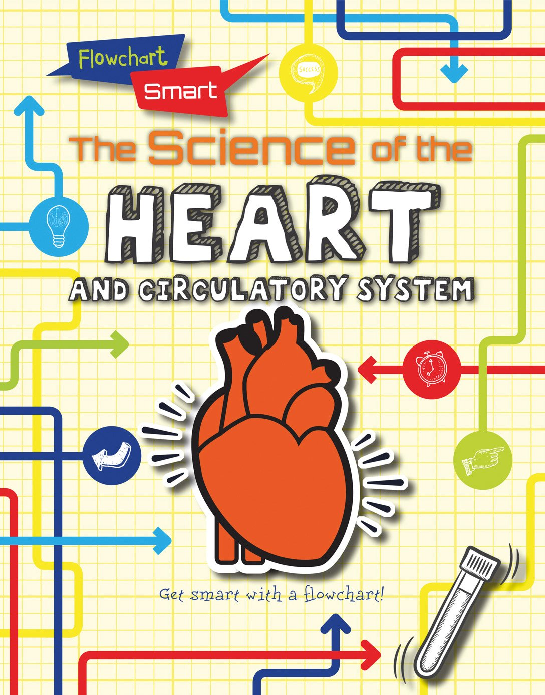 The Science of the Heart and Circulatory System (Flowchart Smart) pdf