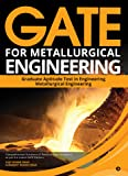 GATE for Metallurgical Engineering : Comprehensive Solutions of Previous Year Questions as per the Latest GATE Pattern