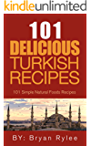 Mediterranean Cookbook: 101 Delicious Turkish Recipes: cookbooks healthy quick  family recipes book (Mediterranean Cooking)