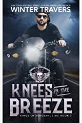 Knees in the Breeze (Kings of Vengeance MC Book 3) Kindle Edition