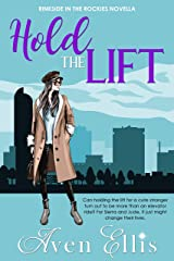 Hold the Lift: A Rinkside in the Rockies Novella Kindle Edition