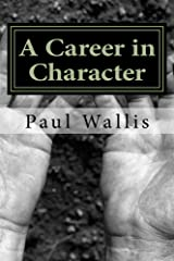 A Career in Character Kindle Edition