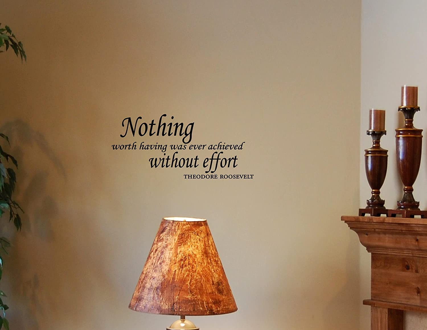 amazon com nothing worth having was ever achieved without effort amazon com nothing worth having was ever achieved without effort vinyl wall lettering st baby
