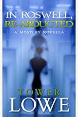 In Roswell, Re-Abducted: A Mystery Novella (Cinnamon/Burro New Mexico Mysteries Book 4) Kindle Edition