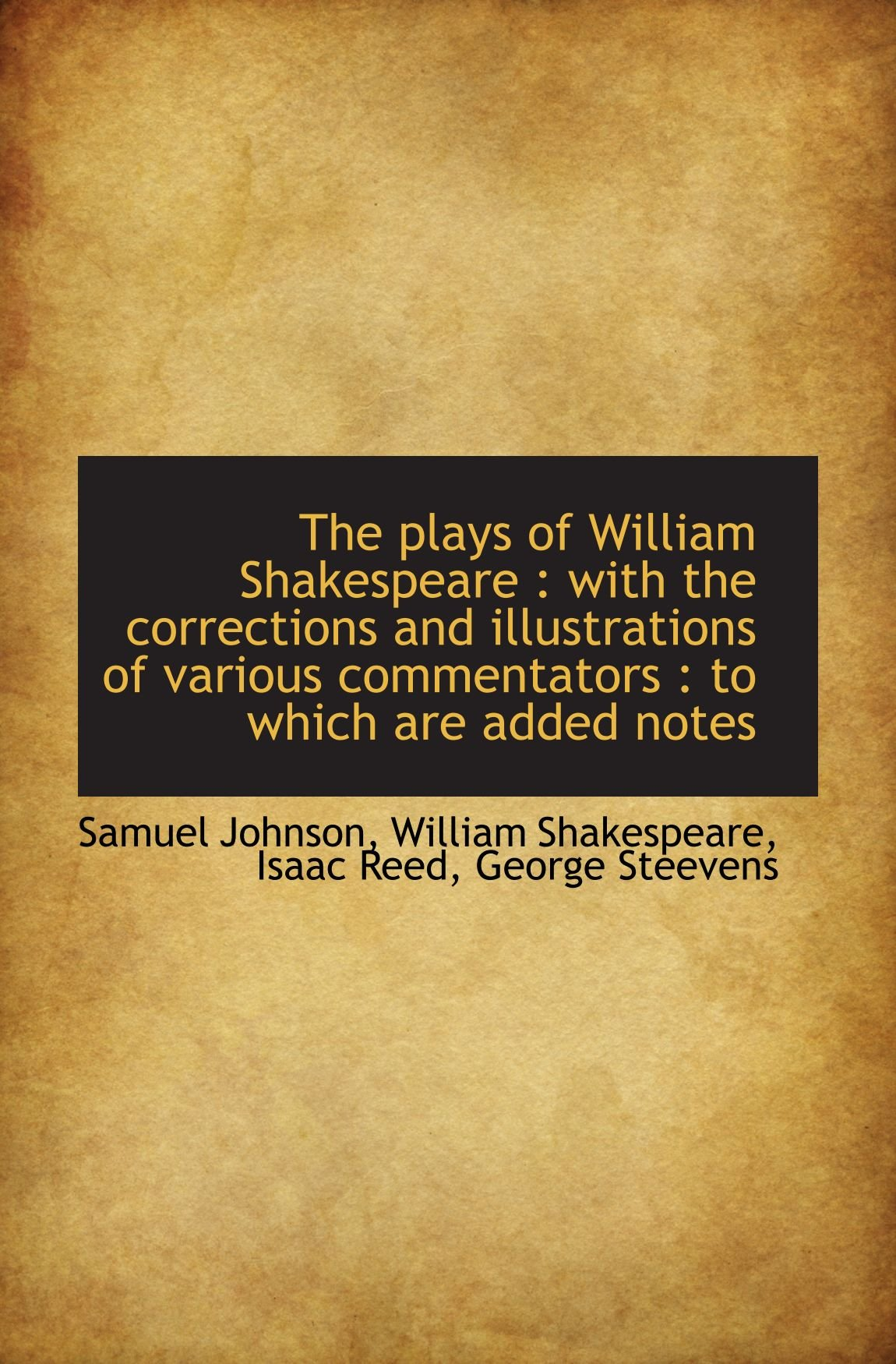 Read Online The plays of William Shakespeare : with the corrections and illustrations of various commentators ebook