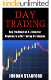 Day Trading: Day Trading For A Living For Beginners with Trading Strategies (English Edition)