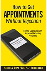 How to Get Appointments Without Rejection: Fill Our Calendars with Network Marketing Prospects Kindle Edition