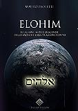 Elohim: Religioni, Miti e Leggende delle Antiche Civiltà a Confronto (Archeomisteri)