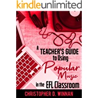 A Teacher's Guide to Using Popular Music in the EFL Classroom (EFL Inspiration Book 1) (English Edition)