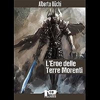 L'eroe delle terre morenti (Italian Edition)