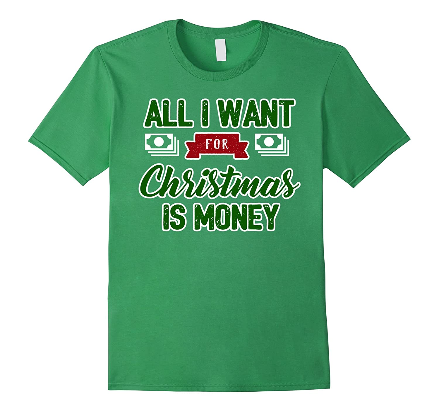 All I Want For Christmas Is a Money Cash Gift Card Shirt-FL
