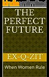 The Perfect Future: When Women Rule