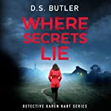 Where Secrets Lie: DS Karen Hart, Book 2