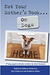Not Your Mother's Book...On Dogs Kindle Edition