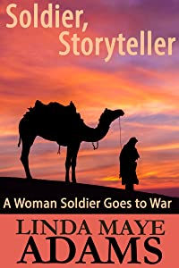 Soldier, Storyteller: A Woman Goes to War