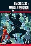 Brigade Sud : Manga connexion