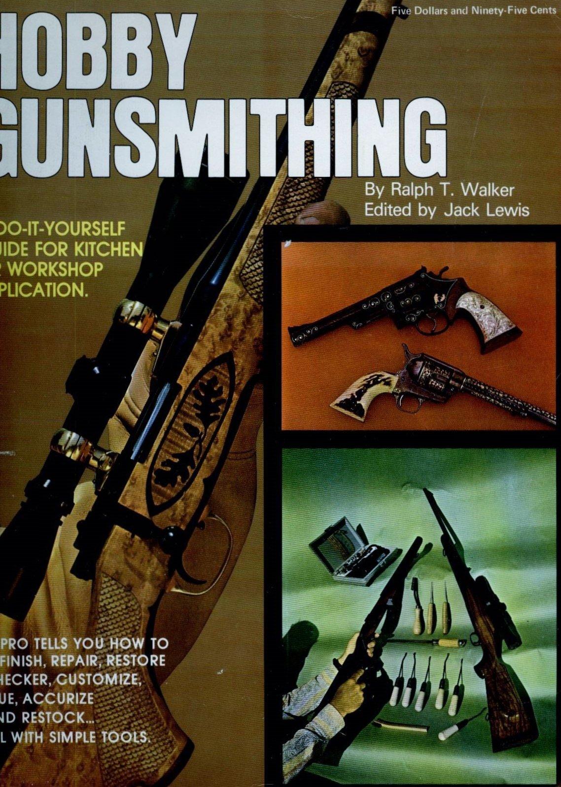 Hobby Gunsmithing: Ralph T. Walker, Jack Lewis: 9780695803612: Amazon.com:  Books