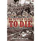No Better Place to Die: Ste-Mère Eglise, June 1944: The Battle for La Fière Bridge