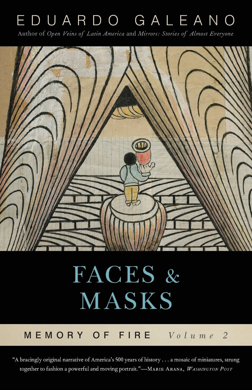 Faces and Masks: Memory of Fire, Volume 2 pdf
