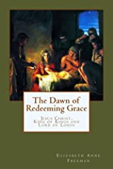 The Dawn of Redeeming Grace Kindle Edition
