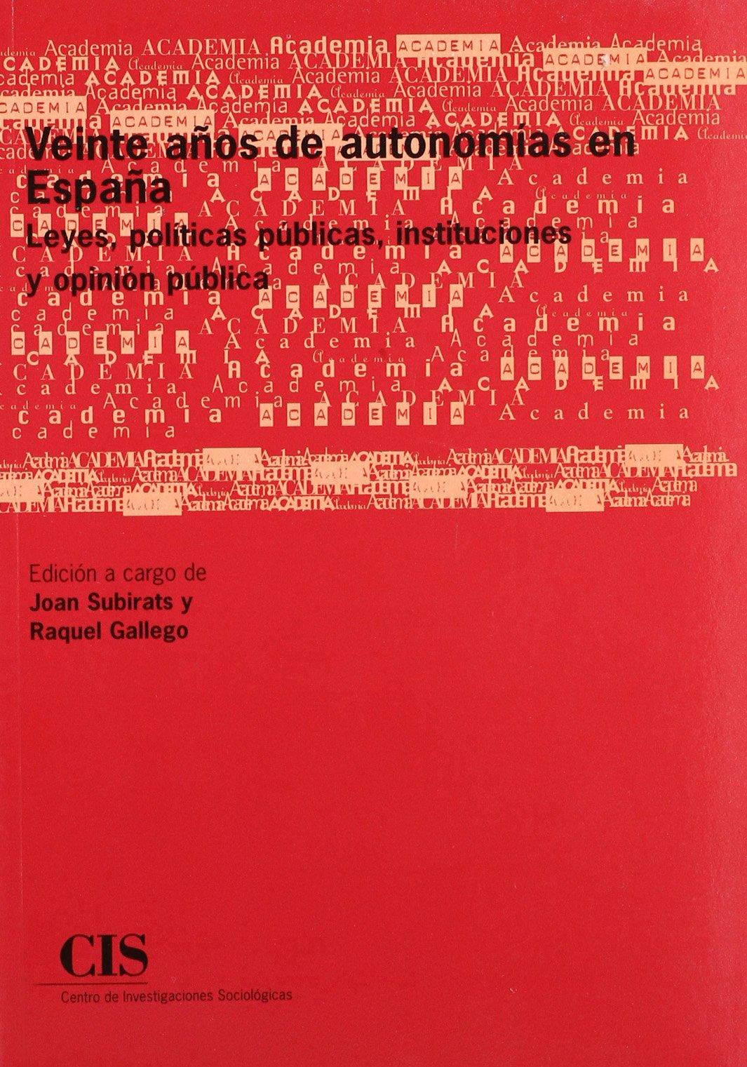 Veinte años de autonomías en España: Leyes, políticas públicas ...